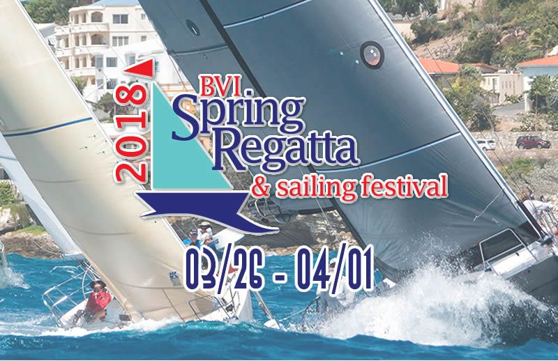 The BVI Spring Regatta and Sailing Festival 2018